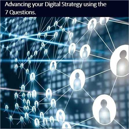 Advancing Your Digital Strategy Using the 7 Questions