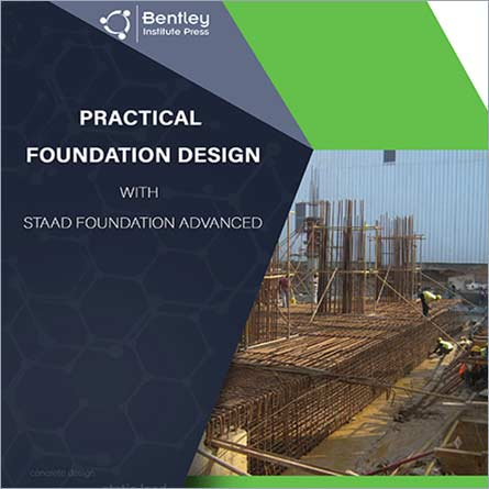 Practical Foundation Design with STAAD Foundation Advanced
