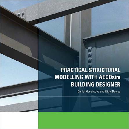 Practical Structural Modelling With AECOsim Building Designer